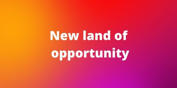New land of opportunity